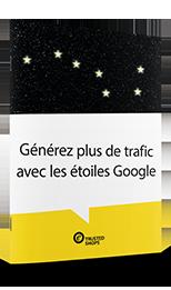 Plus de trafic et un taux de conversion améliorer grâce aux étoiles Google