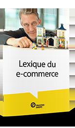 Développez votre activité grâce à notre lexique du e-commerce !